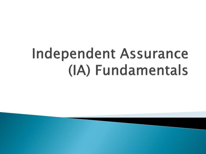 Independent Assurance (IA) Fundamentals