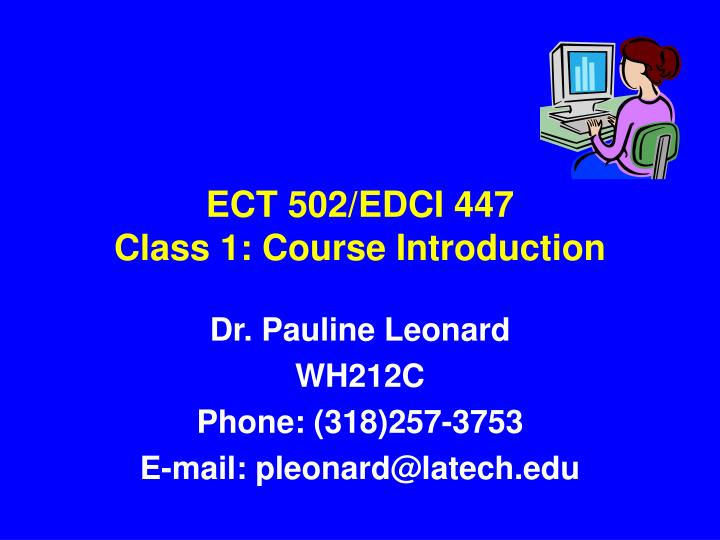 ect 502 edci 447 class 1 course introduction n.