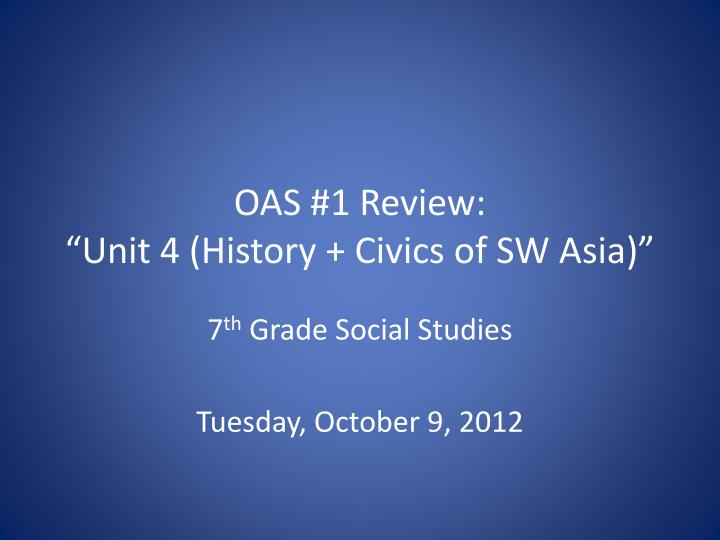 oas 1 review unit 4 history civics of sw asia n.