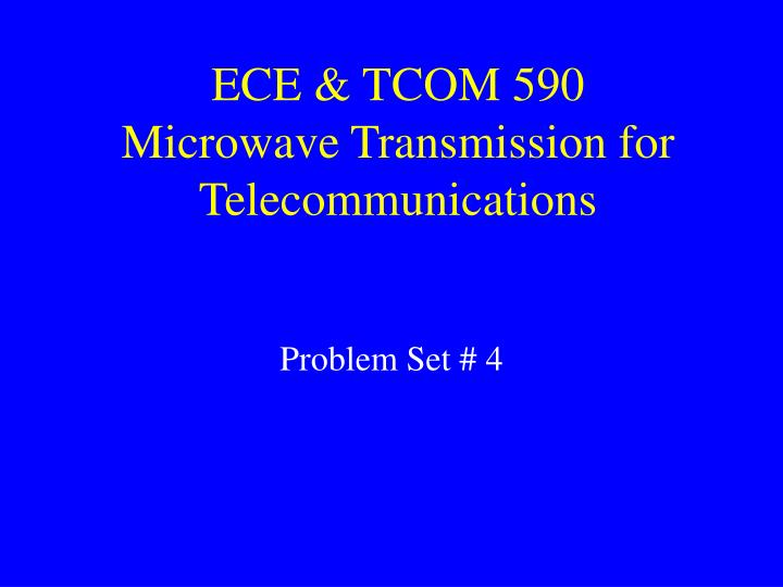 ece tcom 590 microwave transmission for telecommunications n.