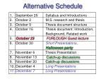 alternative schedule
