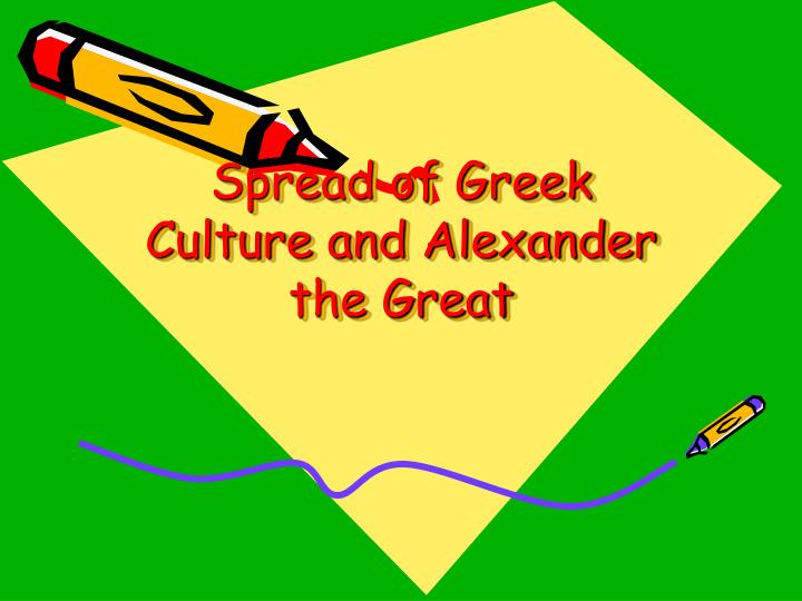 spread of greek culture and alexander the great n.