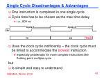 single cycle disadvantages advantages