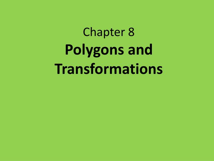 chapter 8 polygons and transformations n.