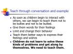 teach through conversation and example