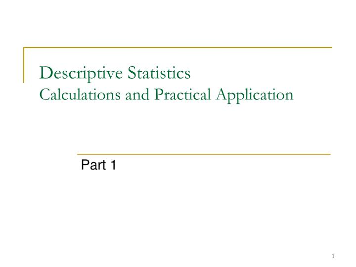 descriptive statistics calculations and practical application n.