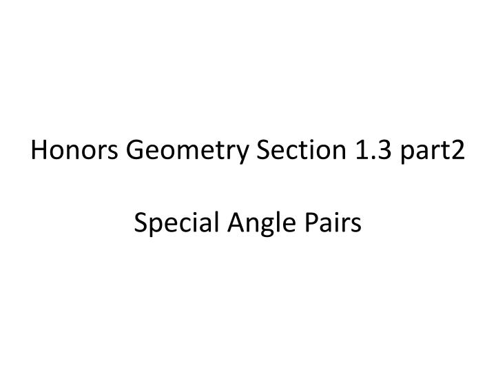 honors geometry section 1 3 part2 special angle pairs n.