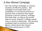 a one woman campaign