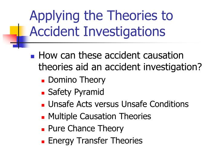Applying the Theories to Accident Investigations