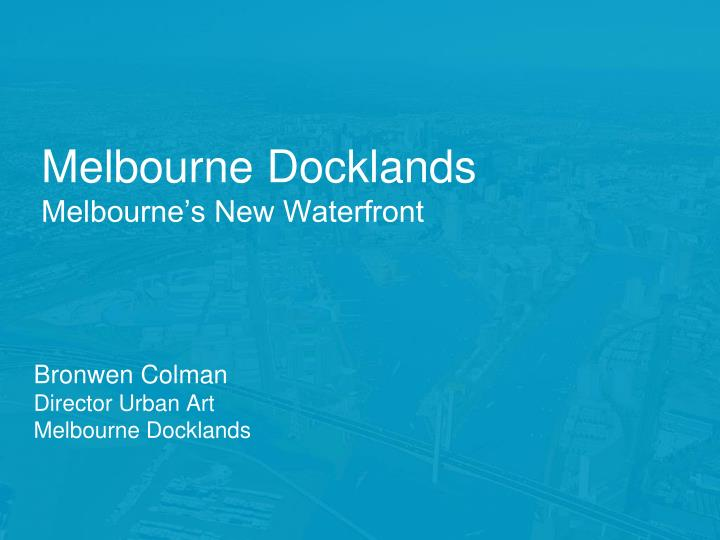 melbourne docklands melbourne s new waterfront n.