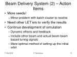 beam delivery system 2 action items