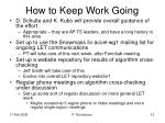 how to keep work going