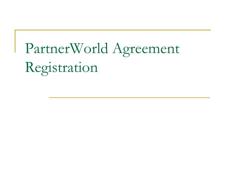 partnerworld agreement registration n.