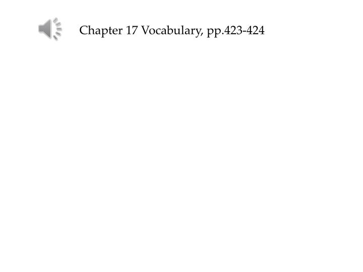 Chapter 17 Vocabulary, pp.423-424