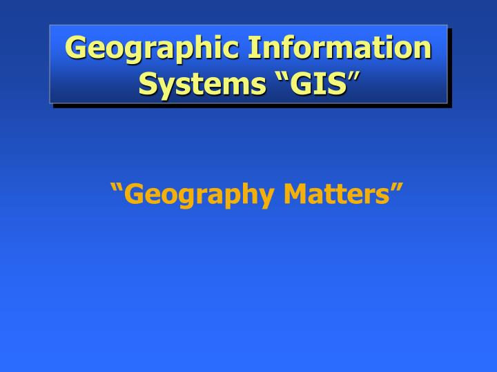 geographic information systems gis n.