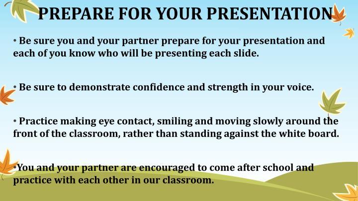 PREPARE FOR YOUR PRESENTATION