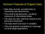 common features of organic data