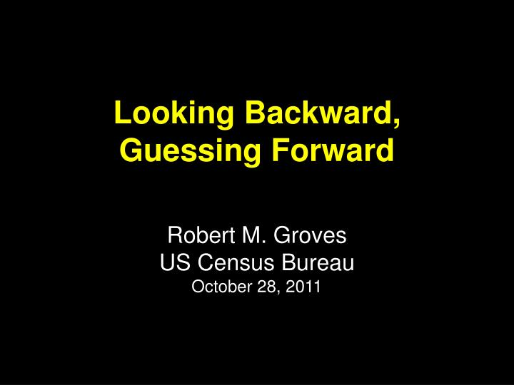 looking backward guessing forward n.