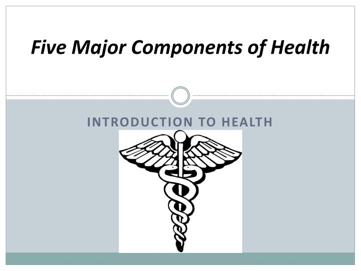 five major components of health n.