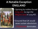 a notable exception england