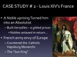 case study 2 louis xiv s france