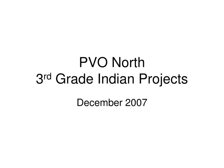 pvo north 3 rd grade indian projects n.