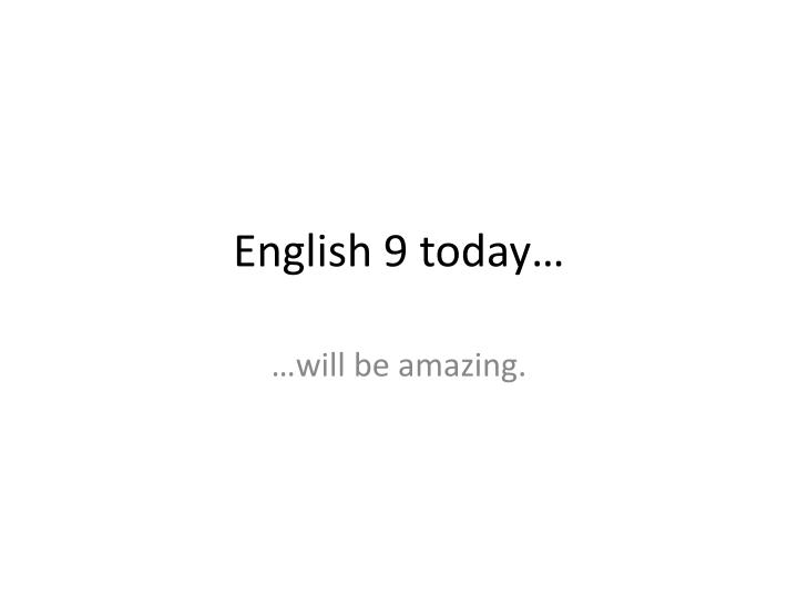 english 9 today n.