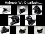 helmets we distribute