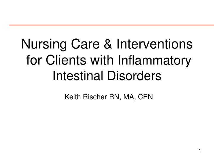 nursing care interventions for clients with inflammatory intestinal disorders n.