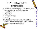 5 affective filter hypothesis