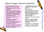 ways to support natural acquisition