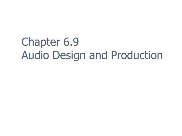 chapter 6 9 audio design and production n.