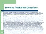 exercise additional questions