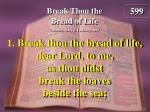 break thou the bread of life 1