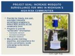 project goal increase mosquito surveillance for wnv in michigan s high risk communities