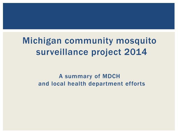 Michigan community mosquito surveillance project 2014