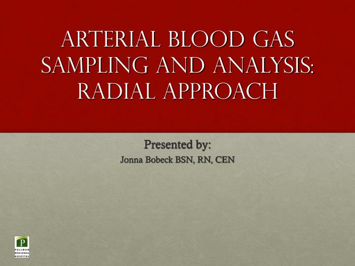 arterial blood gas sampling and analysis radial approach n.