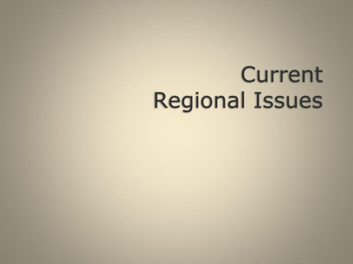 Current Regional Issues