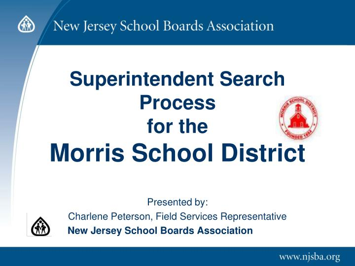 superintendent search process for the morris school district n.