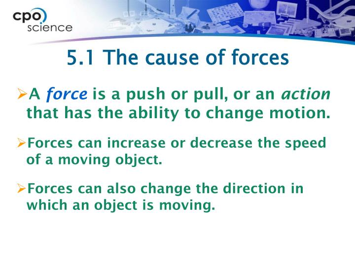 5 1 the cause of forces