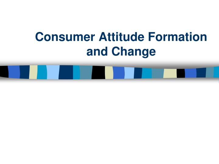 consumer attitude formation and change n.