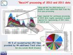 reco14 processing of 2012 and 2011 data