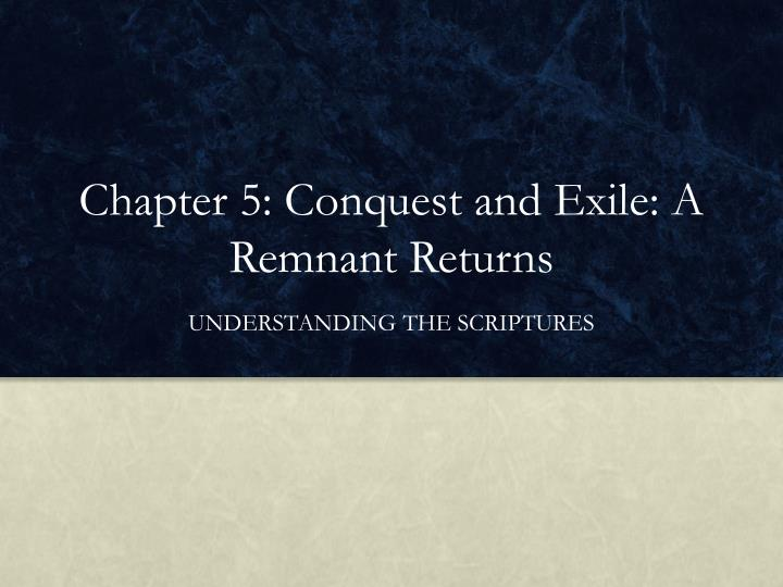 chapter 5 conquest and exile a remnant returns n.