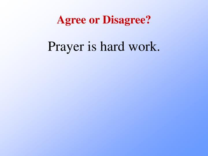 Agree or Disagree?