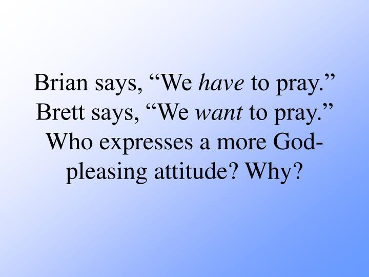 """Brian says, """"We"""