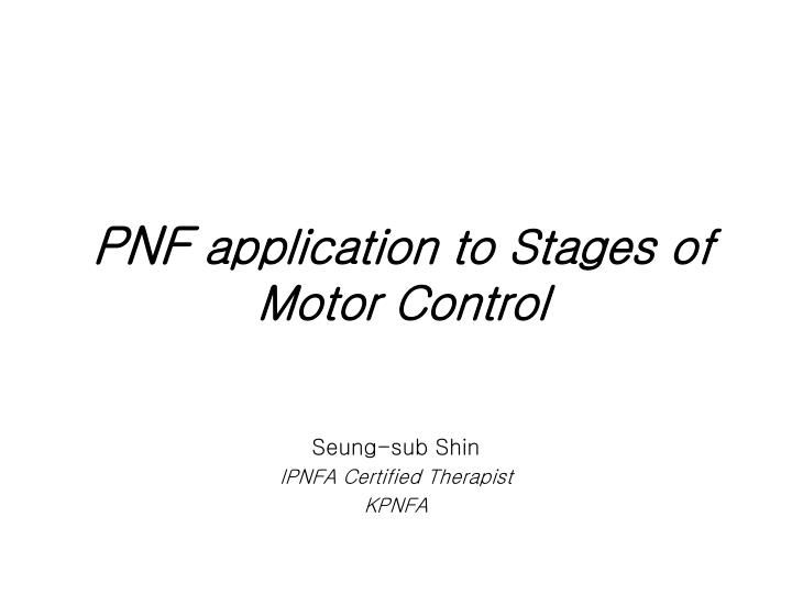pnf application to stages of motor control n.