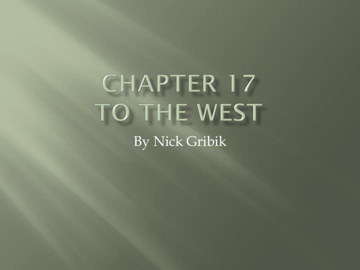 chapter 17 to the west n.
