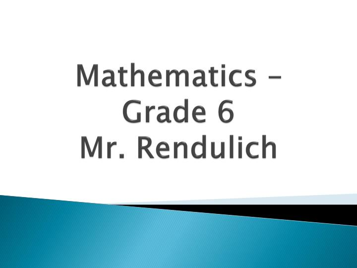 mathematics grade 6 mr rendulich n.