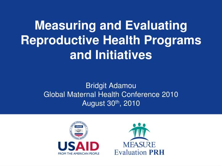 measuring and evaluating reproductive health programs and initiatives n.