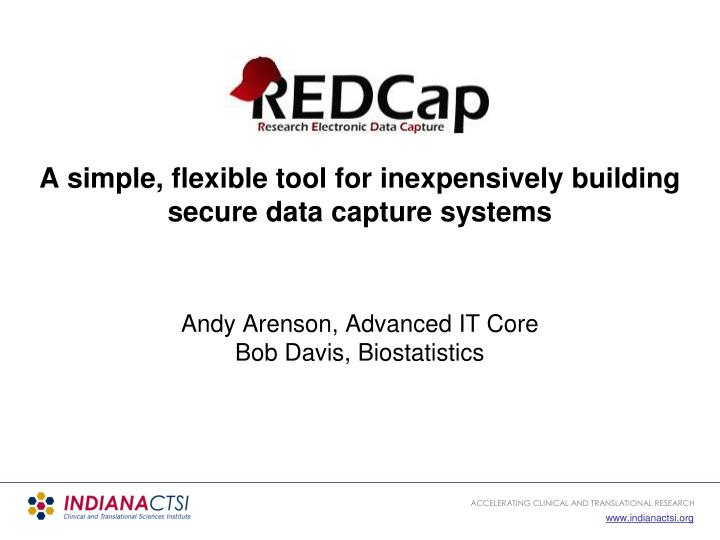 a simple flexible tool for inexpensively building secure data capture systems n.